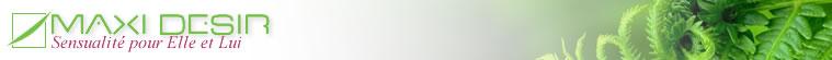 Boutique Sexshop Maxidesir : Les plantes et les herbes naturelles sont utilisées depuis des siècles pour stimuler la virilité et les performances sexuelles. Un savoir-faire ancestral associé à des technologies dÂ'aujourdÂ'hui nous permettent de vous présenter une gamme dÂ'aphrodisiaques modernes.
