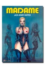 Madame - Madame est Maitresse, experte en Sado-Masochisme. Découvrez son histoire.