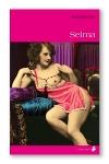 Selma - La suite des aventures de la très dévergondée Mademoiselle M…