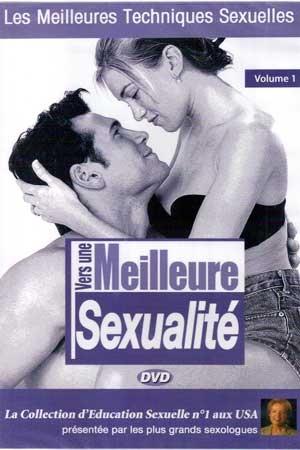Vers une meilleure sexualit� vol 01 - DVD : Les meilleures techniques sexuelles pour am�liorer plaisir et excitation dans vos relations intimes.