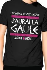 Tee-Shirt J&M j'aurai la Gaule - noir - Comme disait César, j'aurai la Gaule, un T-shirt de la collection officielle Jacquie & Michel. Coloris noir.