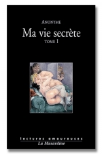 Ma vie secrète Tome 01 - Une autobiographie intime, naturelle et très sexuelle.