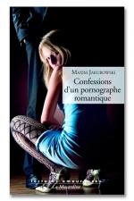 Confession d'un pornographe romantique - Erotisme et roman noir.